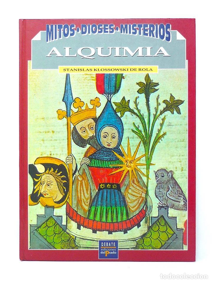 ALQUIMIA EL ARTE SECRETO - MITOS DIOSES MISTERIOS EDICIONES DEL PRADO 1993 (Libros Antiguos, Raros y Curiosos - Parapsicología y Esoterismo)