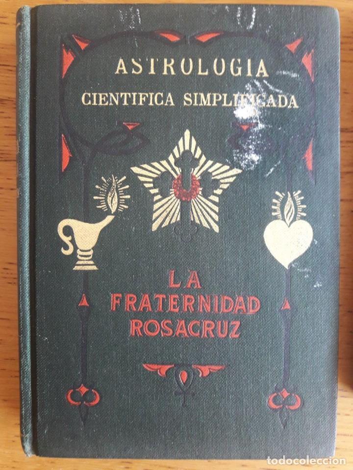 ASTROLOGIA CIENTIFICA SIMPLIFICADA / MAX HEINDEL / LA FRATERNIDAD ROSACRUZ / EDI. KIER / 1ª EDICIÓN (Libros Antiguos, Raros y Curiosos - Parapsicología y Esoterismo)