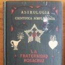 Libros antiguos: ASTROLOGIA CIENTIFICA SIMPLIFICADA / MAX HEINDEL / LA FRATERNIDAD ROSACRUZ / EDI. KIER / 1ª EDICIÓN . Lote 129702567
