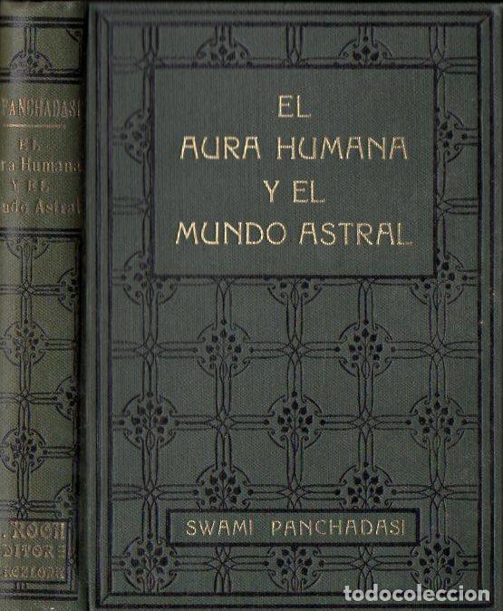 SWAMI PANCHADASI : EL AURA HUMANA Y EL MUNDO ASTRAL (ANTONIO ROCH, C. 1930) (Libros Antiguos, Raros y Curiosos - Parapsicología y Esoterismo)