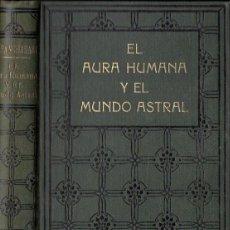 Libros antiguos: SWAMI PANCHADASI : EL AURA HUMANA Y EL MUNDO ASTRAL (ANTONIO ROCH, C. 1930). Lote 130072535