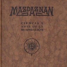 Livres anciens: OTOMAN ZAR ADUST HANISH : MAZDAZNAN CIENCIA Y ARTE DE LA RESPIRACIÓN (ORBIS, C. 1930). Lote 130072731