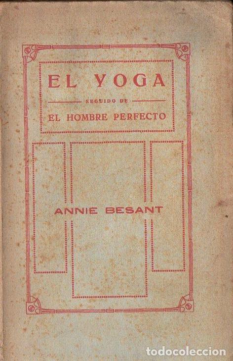 ANNIE BESANT : EL YOGA Y EL HOMBRE PERFECTO (ORIENTALISTA MAYNADÉ, S. F.) (Libros Antiguos, Raros y Curiosos - Parapsicología y Esoterismo)