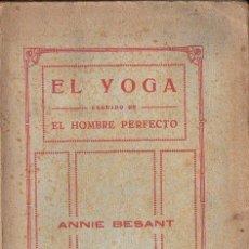Libros antiguos: ANNIE BESANT : EL YOGA Y EL HOMBRE PERFECTO (ORIENTALISTA MAYNADÉ, S. F.). Lote 130073339