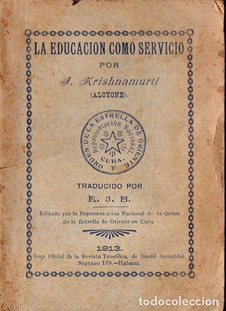 KRISHNAMURTI : LA EDUCACIÓN COMO SERVICIO (LA HABANA, 1913) (Libros Antiguos, Raros y Curiosos - Parapsicología y Esoterismo)