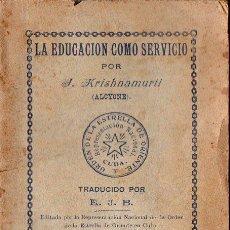 Libros antiguos: KRISHNAMURTI : LA EDUCACIÓN COMO SERVICIO (LA HABANA, 1913). Lote 130073407