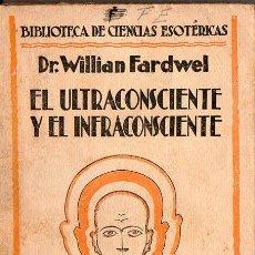 Libros antiguos: WILLIAM FARDWELL : EL ULTRACONSCIENTE Y EL INFRACONSCIENTE (CARO RAGGIO, S. F.). Lote 130073535