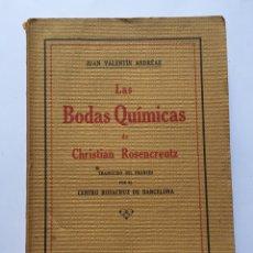 Libros antiguos: BODAS QUÍMICAS DE CHRISTIAN ROSENCREUTZ. 1929 SINTES. ESOTERISMO. CENTRO ROSACRUZ BARCELONA, RARO!. Lote 130167004