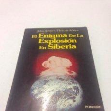 Libros antiguos: EL ENIGMA DE LA EXPLOSION DE SIBERIA----JOHN BAXTER Y THOMAS ATKINS--RAREZA IKER JIMENEZ. Lote 131173796