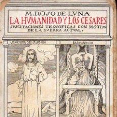 Libros antiguos: ROSO DE LUNA : LA HUMANIDAD Y LOS CÉSARES (PUEYO, 1916). Lote 139596684