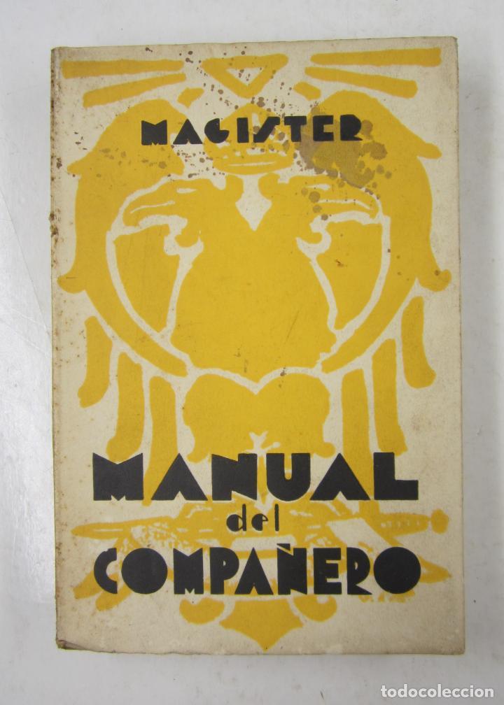 MANUAL DEL COMPAÑERO, MAGISTER, 1934, EDITORIAL MAYNADÉ, BARCELONA. 12,5X19CM (Libros Antiguos, Raros y Curiosos - Parapsicología y Esoterismo)