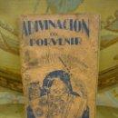 Libros antiguos: ADIVINACIÓN DEL PORVENIR. ILUSTRADO.. Lote 162540410