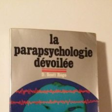 Libros antiguos: LA PARAPSYCHOLOGIE DÈVOILÈE, D. SCOTT ROGO. Lote 132843754