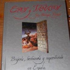Libros antiguos: JUAN BLAZQUEZ MIGUEL.EROS Y TANATOS.BRUJERIA,HECHICERIA Y SUPERSTICION EN ESPAÑA.EDITA ARCANO.(1989). Lote 133207742