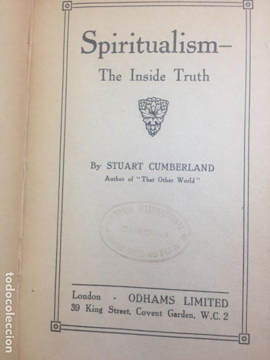 SPIRITAULISM ESPIRITISMO STUART CUMBERLAND 1919 THE INSIDE TRUTH BUEN ESTADO LONDON (Libros Antiguos, Raros y Curiosos - Parapsicología y Esoterismo)