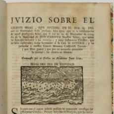 Libros antiguos: JUIZIO SOBRE EL CELESTE SEÑAL, QUE SUCEDIÒ EN EL DIA 23 DEL MES DE NOVIEMBRE DESTE AÑO 1705 QUE.... Lote 123249279