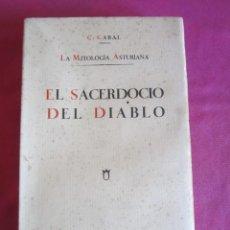 Libros antiguos: LA MITOLOGIA ASTURIANA. EL SACERDOCIO DEL DIABLO. FIRMADO Y DEDICADO AUTOR CABAL 1. Lote 135287198