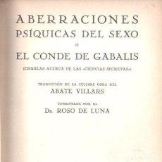 Libros antiguos: ABATE VILLARS / ROSO DE LUNA : ABERRACIONES PSÍQUICAS DEL SEXO O EL CONDE DE GABALIS (MORATA, 1929). Lote 135291202