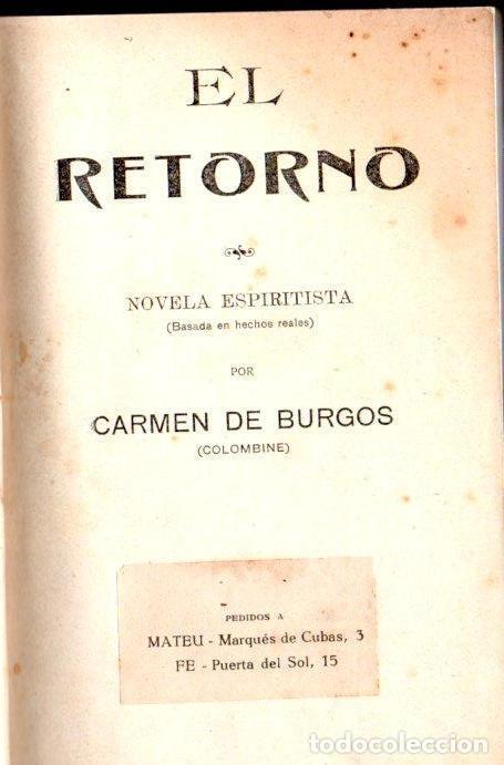 CARMEN DE BURGOS : EL RETORNO - NOVELA ESPIRITISTA (1922) (Libros Antiguos, Raros y Curiosos - Parapsicología y Esoterismo)