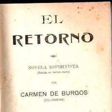 Libros antiguos: CARMEN DE BURGOS : EL RETORNO - NOVELA ESPIRITISTA (1922). Lote 135423102