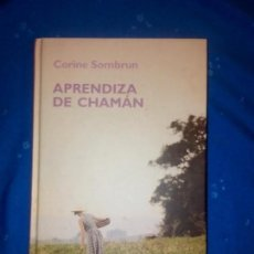 Libros antiguos: LA APRENDIZA DE CHAMAN , CORINE SOMBRUN,. Lote 136960690
