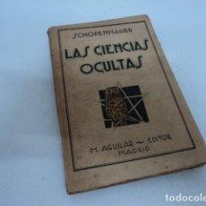 Libros antiguos: MAGNIFICO LIBRO ANTIGUO LAS CIENCIAS OCULTAS POR SCHOPENHAUER MAGIA ESOTERISMO. Lote 137237886
