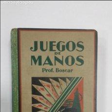 Libros antiguos: LIBRO DE MÁGIA -JUEGOS DE MANOS 1A EDICIÓN 1931- PROFESOR BOSCAR. Lote 137632236