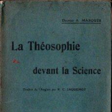 Libros antiguos: MARQUÉS : LA THEOSOPHIE DEVANT LA SCIENCE (ED. THEOSOPHIQUES, PARIS, S.F.) ESPIRITISMO. Lote 137870282