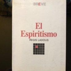Libros antiguos: EL ESPIRITISMO ( REGIS LADOUS ) 1992. Lote 138578358