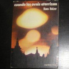 Libros antiguos: CUANDO LOS OVNIS ATERRIZAN. HANS HOLZER. Lote 138787234