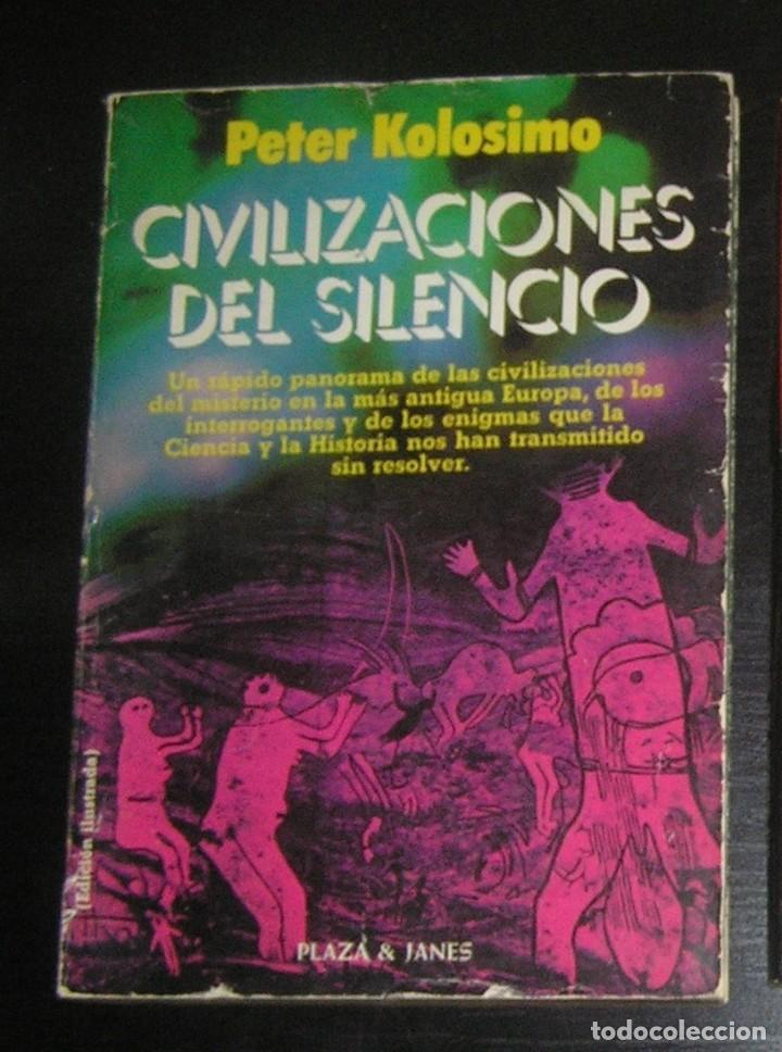 CIVILIZACIONES DEL SILENCIO. PETER KOLOSIMO (Libros Antiguos, Raros y Curiosos - Parapsicología y Esoterismo)