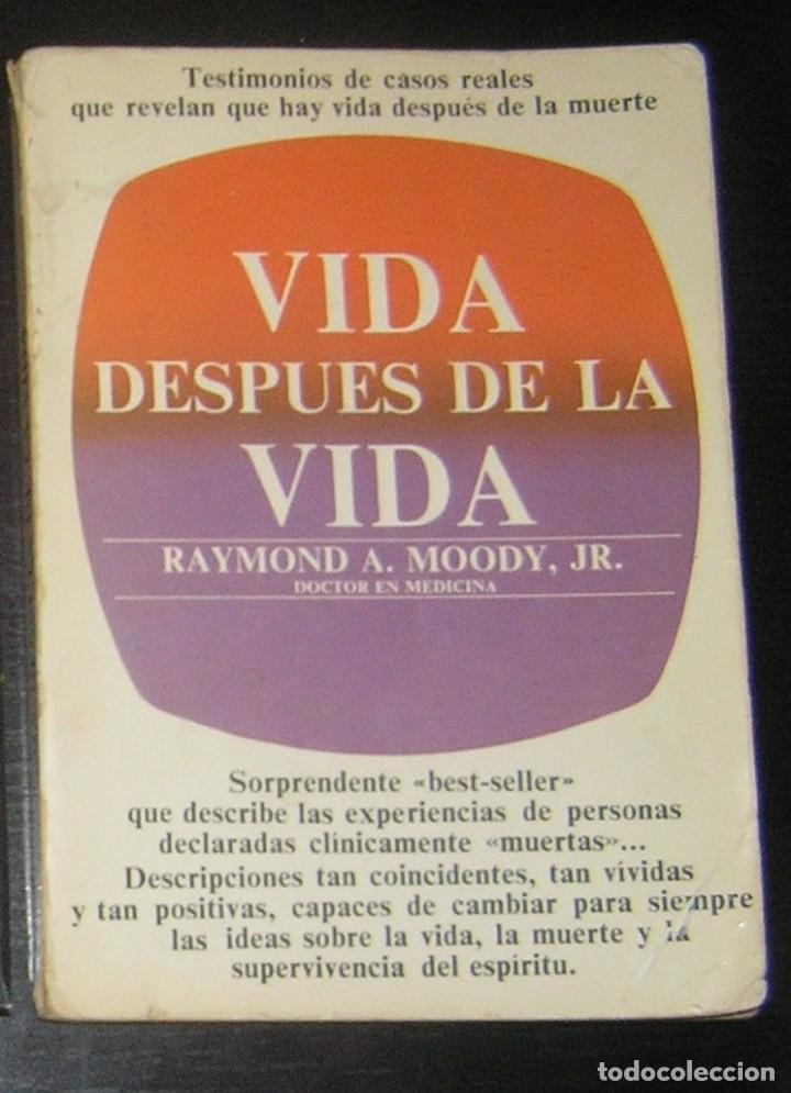 VIDA DESPUES DE LA VIDA. DR. RAYMOND MOODY (Libros Antiguos, Raros y Curiosos - Parapsicología y Esoterismo)