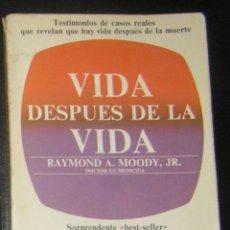 Libros antiguos: VIDA DESPUES DE LA VIDA. DR. RAYMOND MOODY. Lote 138787834