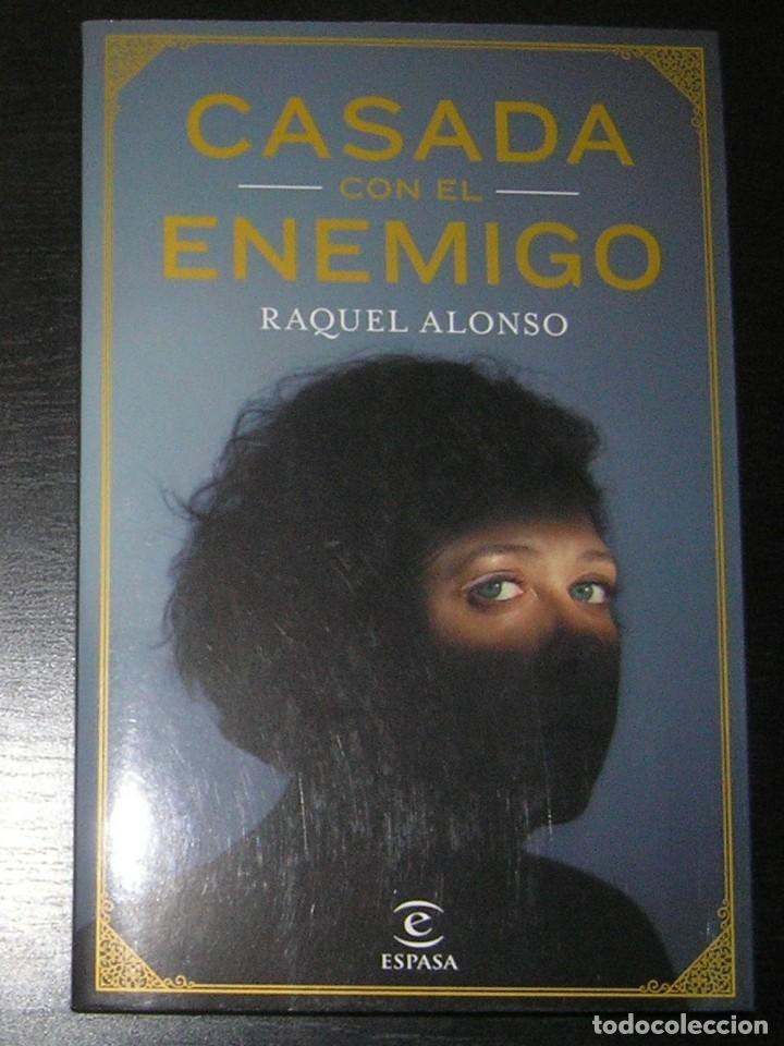 CASADA CON EL ENEMIGO. RAQUEL ALONSO. TESTIMONIO DE UNA ESPAÑOLA CASADA CON UN TERRORISTA YIHADISTA (Libros Antiguos, Raros y Curiosos - Parapsicología y Esoterismo)