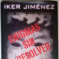 Libros antiguos: ENIGMAS SIN RESOLVER. LOS EXPEDIENTES X MÁS SORPRENDENTES E INEXPLICABLE DE ESPAÑA - JIMÉNEZ, IKER. Lote 138930606