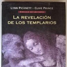 Libri antichi: LA REVELACION DE LOS TEMPLARIOS, LYNN PICKNETT, CLIVE PRINCE, CIRCULO LECTORES, T DURA. Lote 138931474