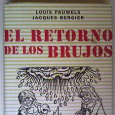 Libri antichi: EL RETORNO DE LOS BRUJOS, LOUIS PAUWELS. Lote 138935218