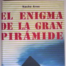 Libri antichi: EL ENIGMA DE LA GRAN PIRAMIDE, NACHO ARES, CIRCULO DE ELCTORES, T. DURA. Lote 138935406