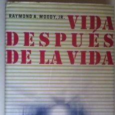 Libri antichi: VIDA DESPUES DE LA VIDA, RAYMOND A. MOODY, JR, CIRCULO DE LECTORES, TAPA DURA. Lote 138937078