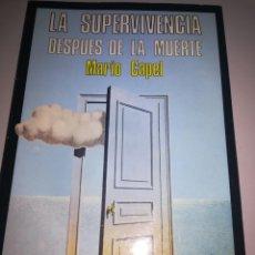 Libros antiguos: LA SUPERVIVENCIA DESPUÉS DE LA MUERTE, MARIO CAPEL, ED. NOGUER, 1981 DEDICADO REF. GAR 55. Lote 139698362