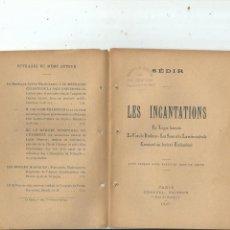 Libros antiguos: LES INCANTATIONS. PAUL SEDIR. 1897. 1ª EDICIÓN. Lote 139733414