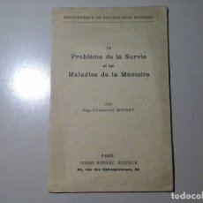 Libros antiguos: EDGAR EMMANUEL BONNET...LA SURVIE...MALADIES DE LA MEMOIRE. 1ªED. 1930. TELEPATÍA. OCULTISMO. RARO.. Lote 140530214
