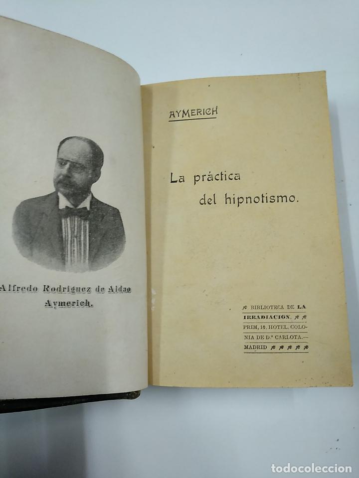 Libros antiguos: LA PRACTICA DEL HIPNOTISMO. ALFREDO RODRIGUEZ DE ALDAO. AYMERICH. TDK32 - Foto 5 - 141114306