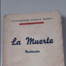 Libros antiguos: LA MUERTE MEDITACIÓN VICTORIANO GARCIA MARTI 1936 . Lote 141205706