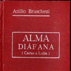 Libros antiguos: BRUSCHETTI : ALMA DIÁFANA - CARTAS A LOLITA 2ª SERIE (ROCH, C. 1930). Lote 141234902