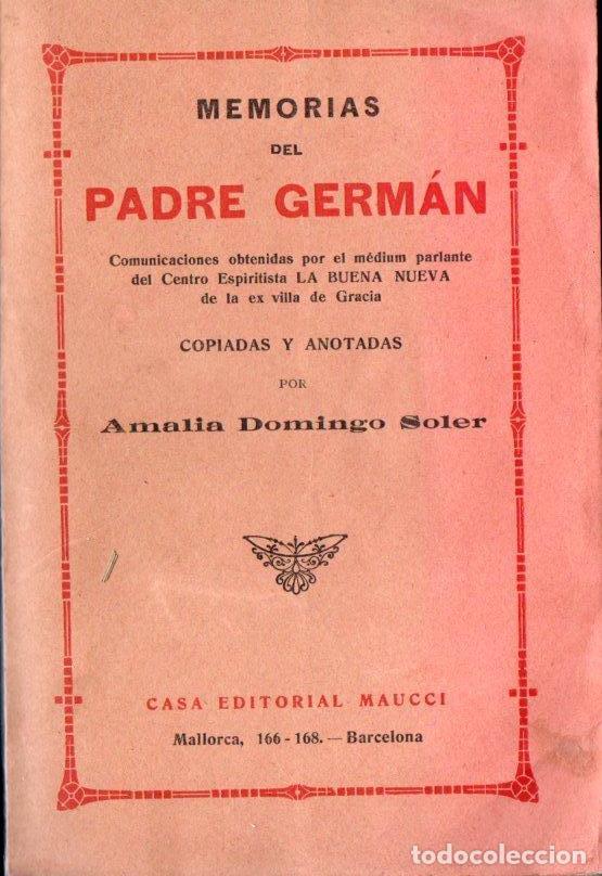 AMALIA DOMINGO SOLER : MEMORIAS DEL PADRE GERMÁN (MAUCCI, C. 1910) (Libros Antiguos, Raros y Curiosos - Parapsicología y Esoterismo)
