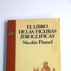 Libros antiguos: ALQUIMIA, NICOLAS FLAMEL, EL LIBRO DE LAS FIGURAS JEROGLIFICAS. Lote 143907774