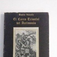 Libros antiguos: ALQUIMIA EL CARRO TRIUNFAL DEL ANTIMONIO BASILIO VALENTIN. Lote 143908594