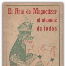 Libros antiguos: 1920 - MAGNETISMO, HIPNOTISMO, SUGESTIÓN Y SONAMBULISMO - EL ARTE DE MAGNETIZAR AL ALCANCE DE TODOS. Lote 143973406