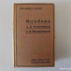 Libros antiguos: LIBRERIA GHOTICA.AMIGO Y PELLECER. NICODEMO O LA INMORTALIDAD Y EL RENACIMIENTO.1937.ESPIRITISMO. Lote 144620494